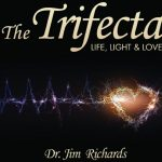 The Trifecta: Life, Light & Love