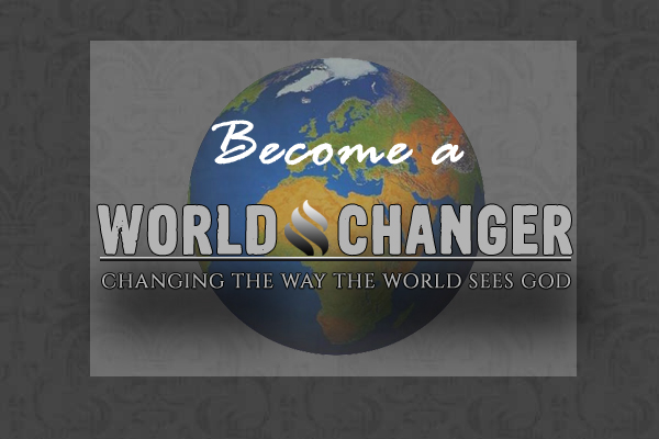 Become A World Changer