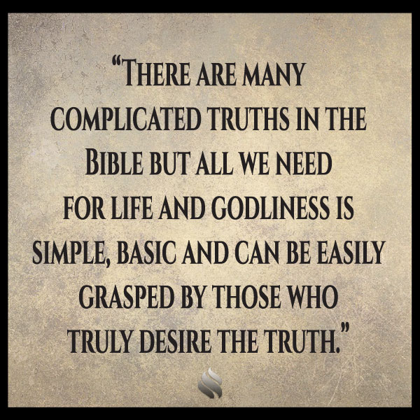 Sometimes the Bible seems so complicated I give up hope of ever understanding it!
