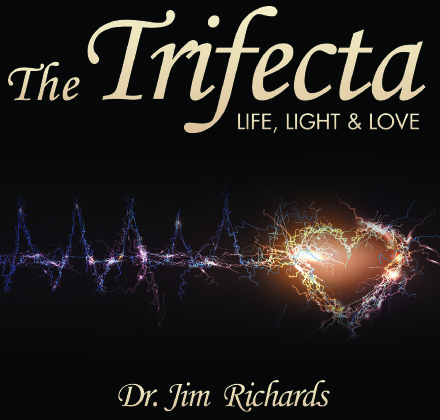 The Trifecta: Life, Light, and Love