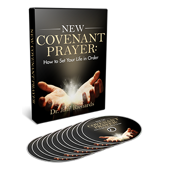 New Covenant Prayer: How To Set Your Life In Order