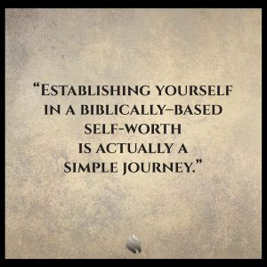 Establishing yourself in a biblically–based self-worth is actually a simple journey.