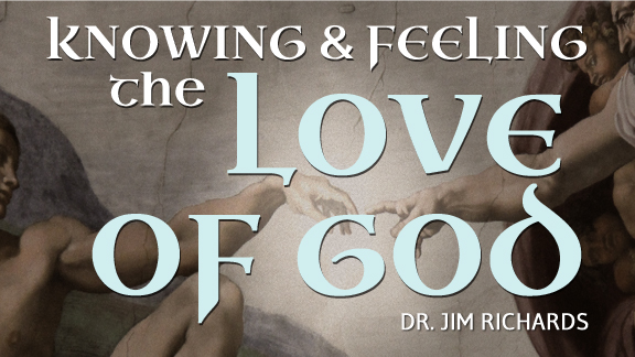Knowing and Feeling the Love of God