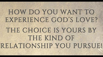How Do You Want to Experience God's Love?