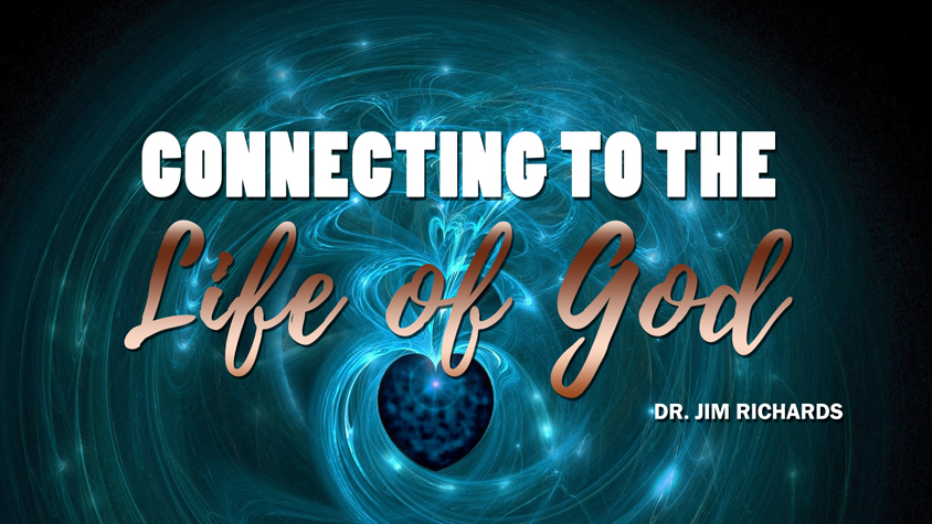 Connecting to the Life of God