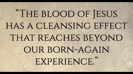The Blood of Jesus Just Keeps on Cleansing