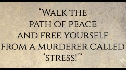 "There is a murderer who wants to live with you; he is called ""stress!"""