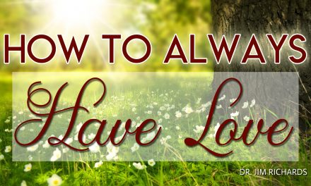 How to Always Have Love