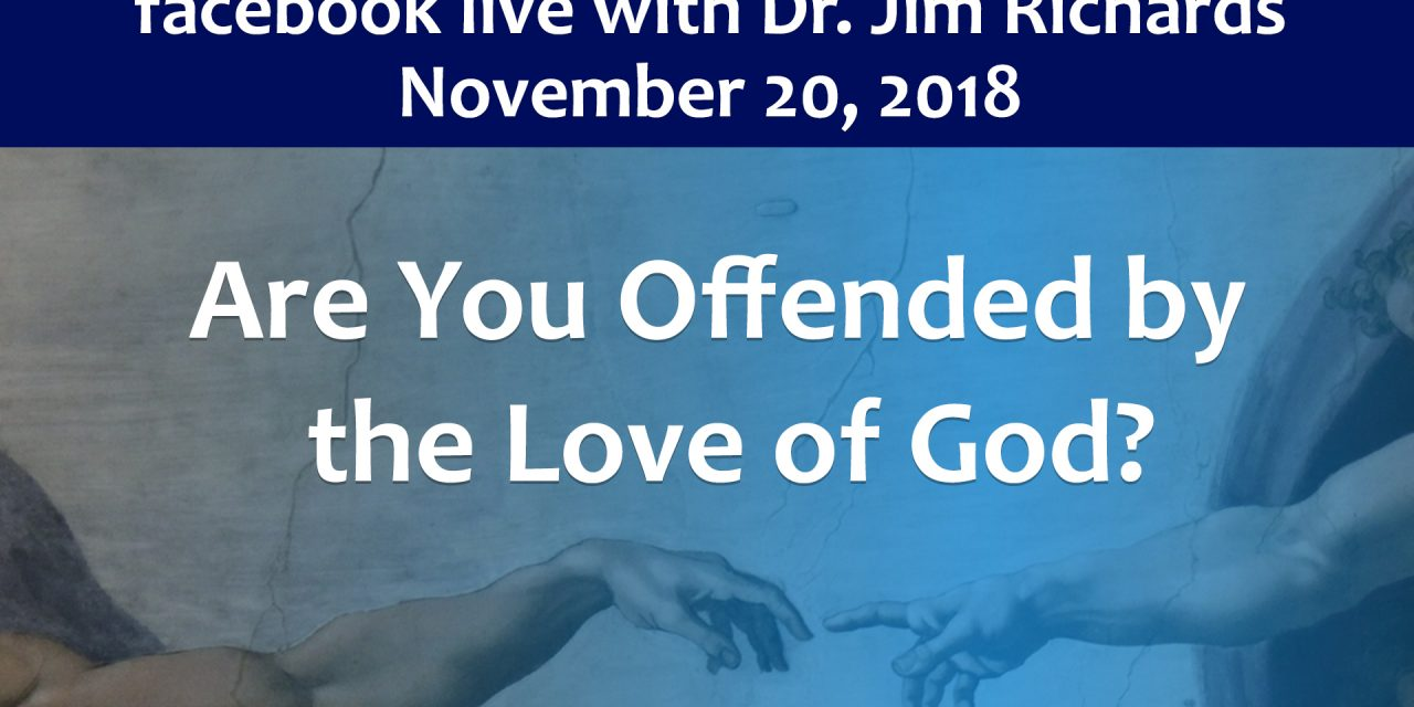Are You Offended by the Love of God?
